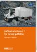 Teilnehmerheft Aufbaukurs Klasse 1 für Gefahrgutfahrer / ADR 2021