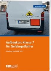 Teilnehmerheft Aufbaukurs Klasse 7 für Gefahrgutfahrer / ADR 2021